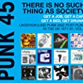 Soul Jazz Records Presents Punk 45: There Is No Such Thing As Society. Get a Job, Get a Car, Get a Bed, Get Drunk! Underground Punk and Post Punk in the UK, 1977-1981, Vol. 2.