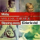 echange, troc Moby & Mylène Farmer - Slipping Away (Crier La Vie)