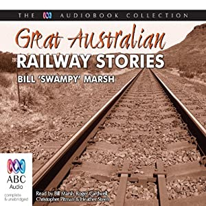 Great Australian Railway Stories | [Bill Marsh]