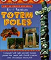 North American Totem Poles: Secrets and Symbols of North America