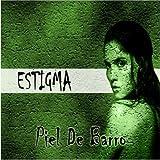 Piel De Barro by Estigma (2005-04-19)