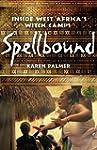 Spellbound: Inside West Africa's Witc...