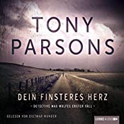 Dein finsteres Herz: Detective Max Wolfes erster Fall | Tony Parsons