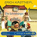 Die Schildbürger Hörbuch von Erich Kästner Gesprochen von: Hans-Jürgen Schatz