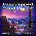 The Trapped Mind Project: Emerilia, Book 1 Audiobook by Michael Chatfield Narrated by Tristan Morris
