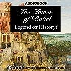 The Tower of Babel: Legend or History? Hörbuch von  My Ebook Publishing House Gesprochen von: Matt Montanez