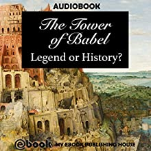 The Tower of Babel: Legend or History? Audiobook by  My Ebook Publishing House Narrated by Matt Montanez