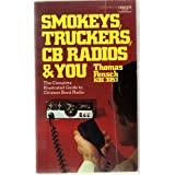 Smokeys, Truckers, CB Radios, & You