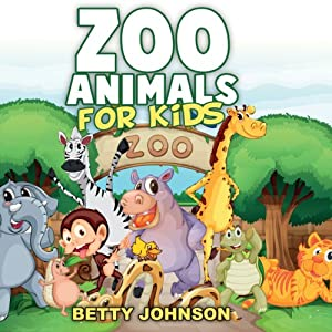 Zoo Animals for Kids: Amazing Pictures and Fun Fact Children Book Audiobook