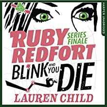 Blink and You Die: Ruby Redfort, Book 6 | Livre audio Auteur(s) : Lauren Child Narrateur(s) : Rachael Stirling