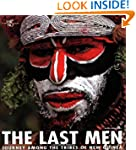 The Last Men: Journey Among the Tribe...