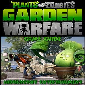 Plants Vs Zombies Garden Warfare Game Guide | [Hiddenstuff Entertainment]