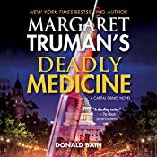 Deadly Medicine: Capital Crimes, Book 29 | Donald Bain, Margaret Truman