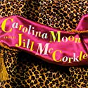 Carolina Moon (       UNABRIDGED) by Jill McCorkle Narrated by Margaret Daly