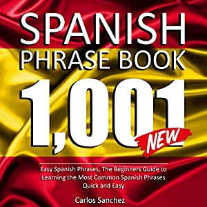 Spanish Phrase Book: 1001 Easy Spanish Phrases Audiobook