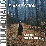 img - for Thumbnail 6: Flash Fiction (Thumbnail Magazine) book / textbook / text book
