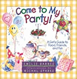 Come to My Party! (0736905529) by Barnes, Emilie