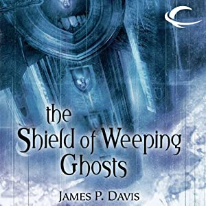 The Shield of Weeping Ghosts: Forgotten Realms: The Citadels, Book 3   [James P. Davis]