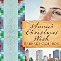 Annie's Christmas Wish Audiobook by Barbara Cameron Narrated by Kate Udall