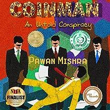 Coinman: An Untold Conspiracy | Livre audio Auteur(s) : Pawan Mishra Narrateur(s) : Stephen L. Vernon