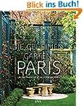 Die geheimen Gärten von Paris: Grüne...