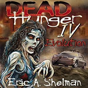 Dead Hunger IV: Evolution: A Flex Sheridan Adventure | [Eric A. Shelman]