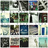 All Your Life: A Tribute To The Beatles by Al Di Meola (2013-09-15)