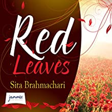 Red Leaves (       UNABRIDGED) by Sita Brahmachari Narrated by Tania Rodrigues