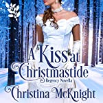 A Kiss at Christmastide | Christina McKnight