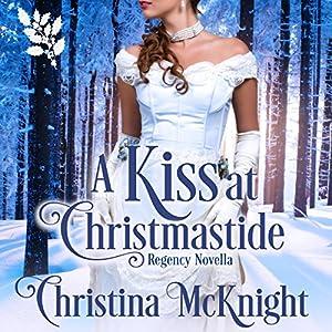 A Kiss at Christmastide Audiobook