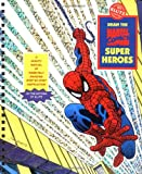John Romita Draw the Marvel Comics Heroes (Klutz)