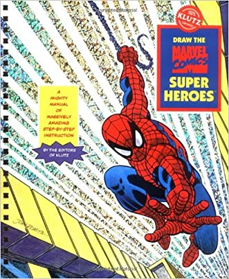 Draw the Marvel Comic Super Heroes: A Mighty Manual of Massively Amazing Step-By-Step Instruction [With 4 Felt Markers and Drawing Pencil] (Drawing Tools) written by Inc. Klutz