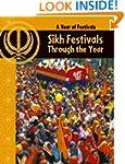 Sikh Festivals Through The Year (A Ye...