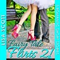 Fairy Tale Flirts 2!: 5 Romantic Short Stories: The Flirts! Short Story Collections (       UNABRIDGED) by Lisa Scott Narrated by Tamara McDaniel