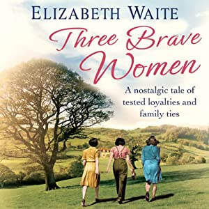 Three Brave Women | [Elizabeth Waite]