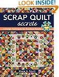 Scrap Quilt Secrets: 6 Design Techniq...