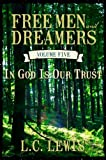 Free Men and Dreamers Vol. 5 In God is Our Trust