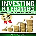 Investing for Beginners: Definitive Guide for Newbies Hörbuch von Brian StClair Gesprochen von: Mike Norgaard