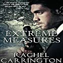 Extreme Measures Audiobook by Rachel Carrington Narrated by Joshua Bennington