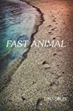 Fast Animal unknown Edition by Seibles, Tim [2012]