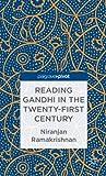 Reading Gandhi in the Twenty-First Century (Palgrave Pivot)