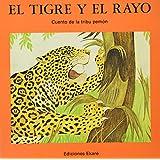El Tigre Y El Rayo: The Jaguar and the Lightning (Spanish Edition)