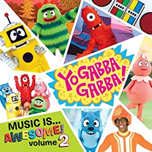Yo Gabba Gabba - Music Is Awesome, Vol 2