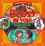 The Beast in You!: Activities & Questions to Explore Evolution (Kaleidoscope Kids Books (Williamson Publishing))