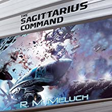 The Sagittarius Command Audiobook by R.M. Meluch Narrated by John Glouchevitch