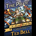 Time Pirate: A Nick McIver Time Adventure Audiobook by Ted Bell Narrated by John Shea