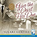 Give the Devil His Due: The Rowland Sinclair Mysteries, Book 7 Audiobook by Sulari Gentill Narrated by Rupert Degas