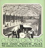 img - for Crystal Gardens - West Coast Pleasure Palace book / textbook / text book