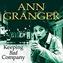 Keeping Bad Company (       UNABRIDGED) by Ann Granger Narrated by Kim Hicks
