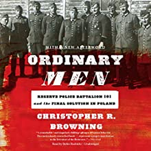 Ordinary Men: Reserve Police Battalion 101 and the Final Solution in Poland Audiobook by Christopher R. Browning, Claire Bloom - director Narrated by Stefan Rudnicki